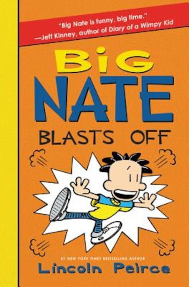 Big Nate Blasts Off, Hardcover