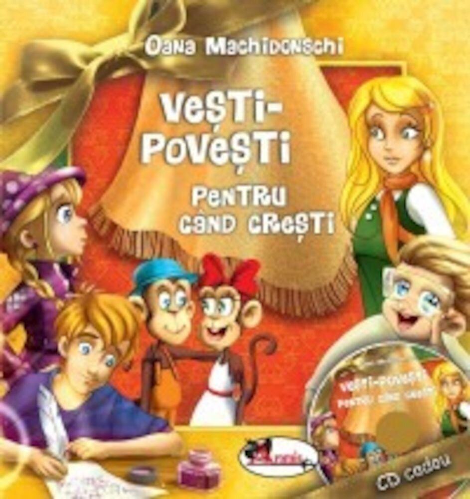 Coperta Carte Vesti-povesti pentru cand cresti (CD inclus)