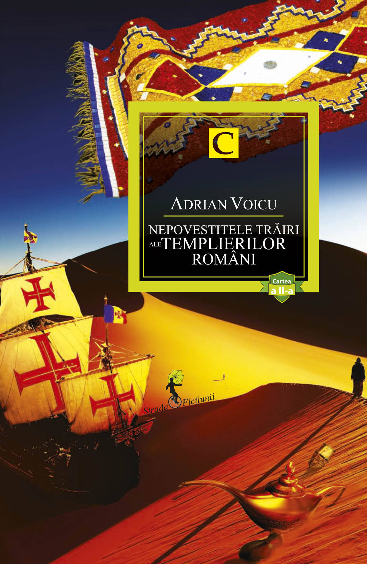 Nepovestitele trairi ale templierilor romani. Cartea a II-a (eBook)