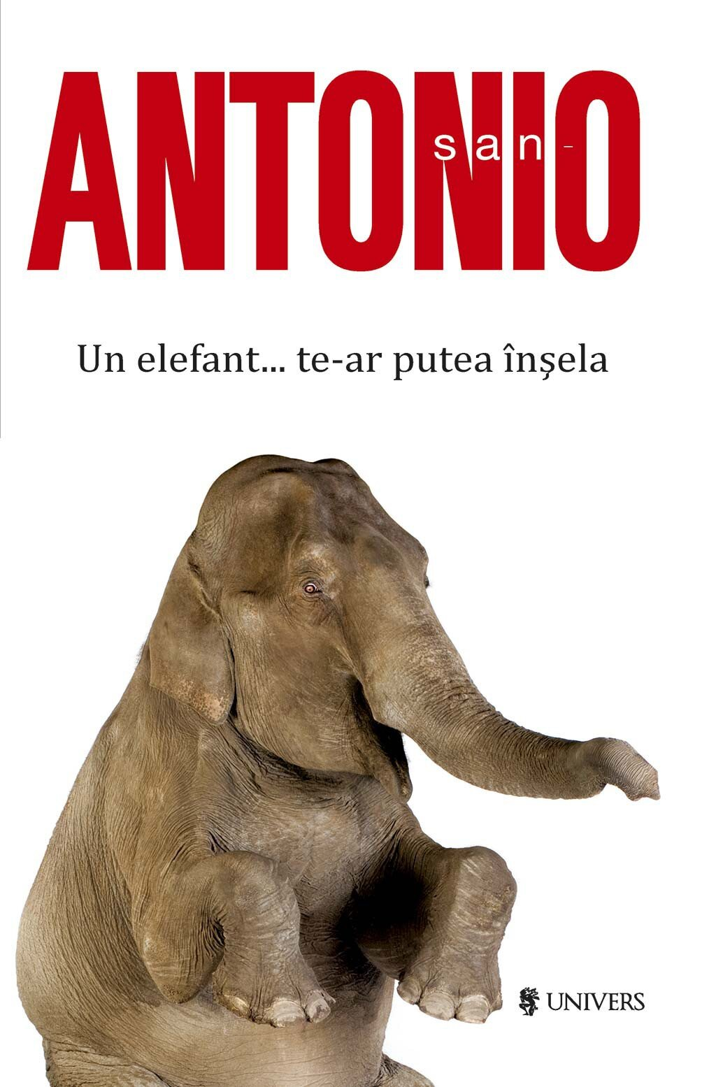 San-Antonio. Un elefant... te-ar putea insela PDF (Download eBook)