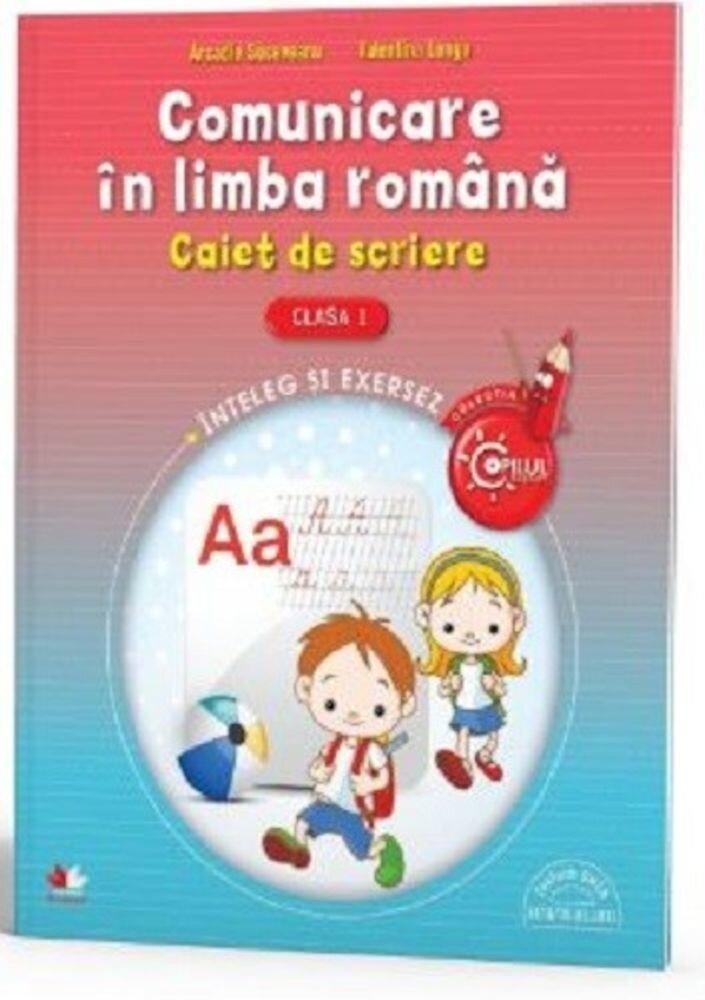 Comunicare in Limba Romana. Caiet de scriere pentru clasa I