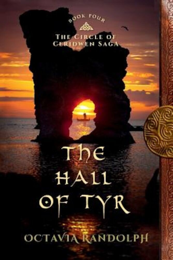 The Hall of Tyr: Book Four of the Circle of Ceridwen Saga, Paperback