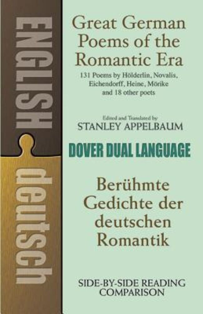 Great German Poems of the Romantic Era: A Dual-Language Book, Paperback