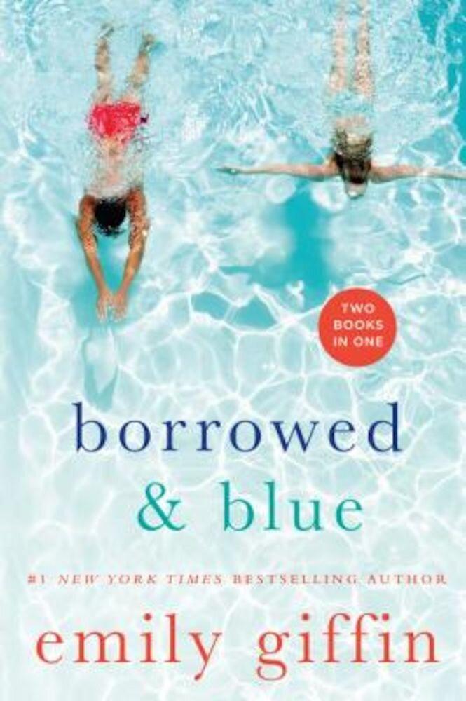 Borrowed & Blue: Something Borrowed, Something Blue, Paperback
