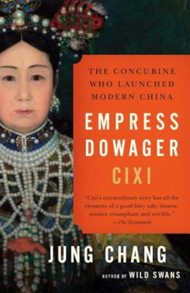 Empress Dowager CIXI: The Concubine Who Launched Modern China, Paperback