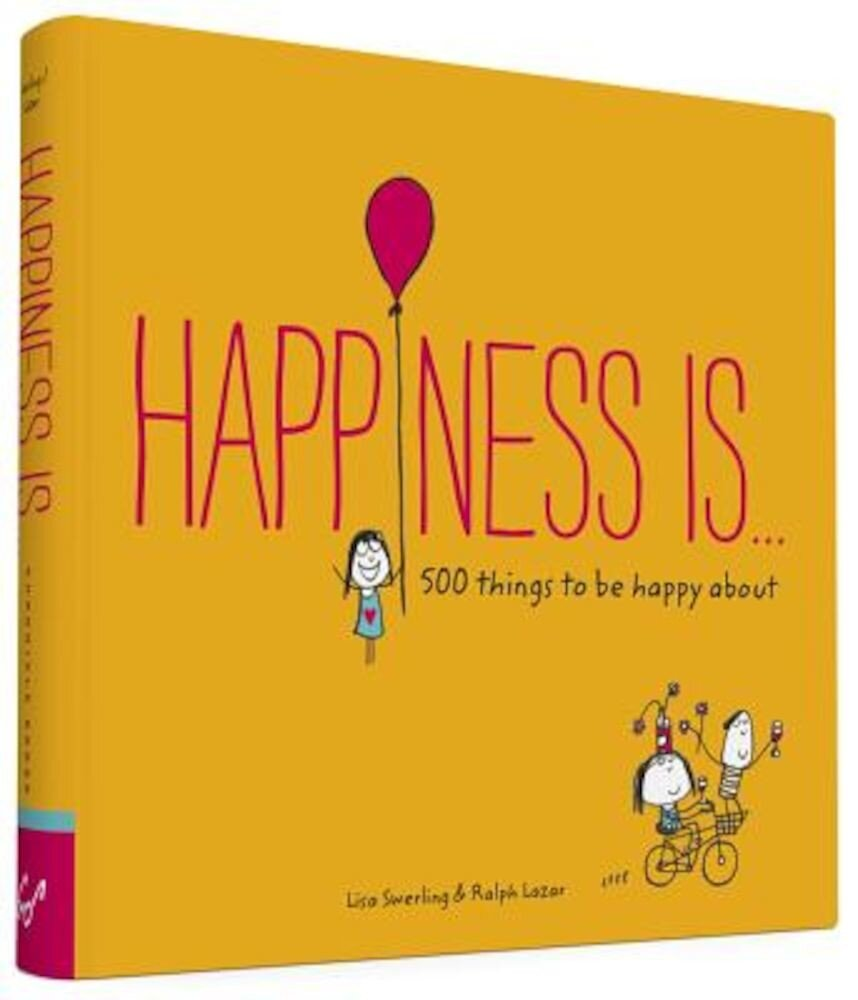 Happiness Is...: 500 Things to Be Happy about, Paperback