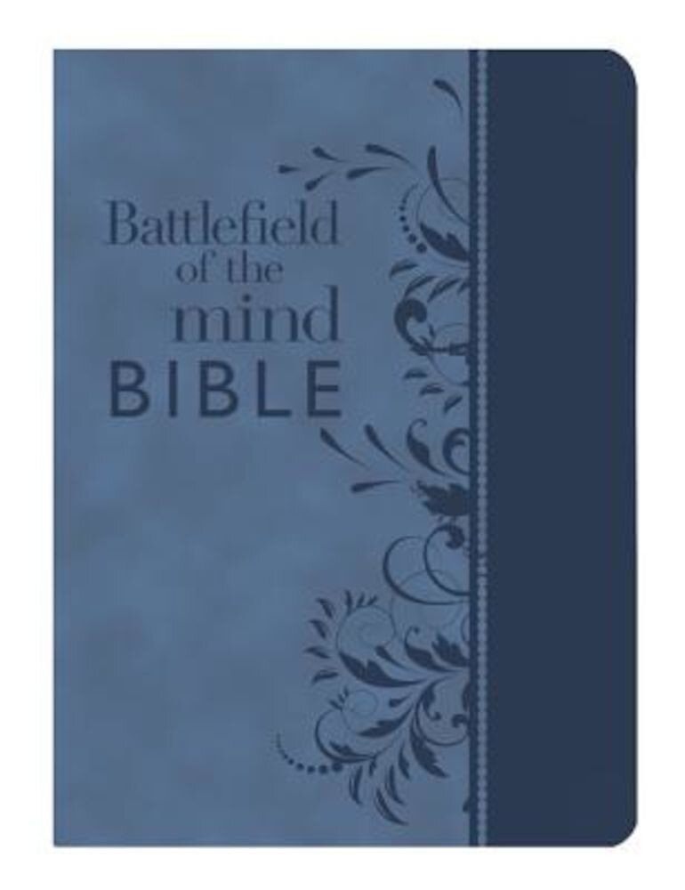 Battlefield of the Mind Bible: Renew Your Mind Through the Power of God's Word, Hardcover