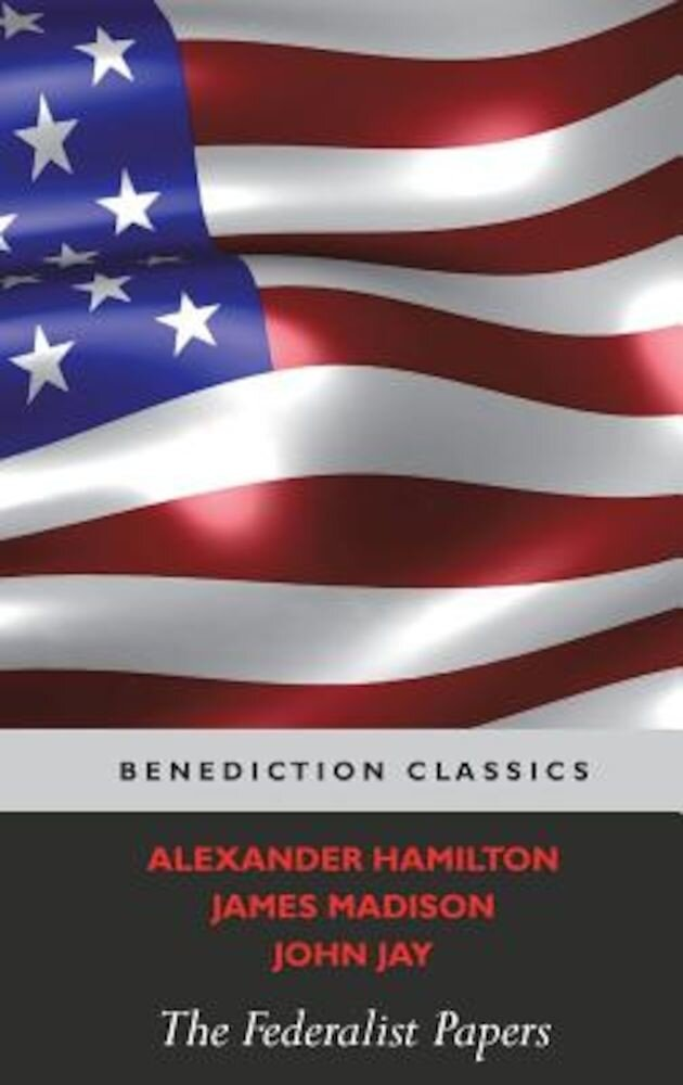 The Federalist Papers (Including the Constitution of the United States), Hardcover
