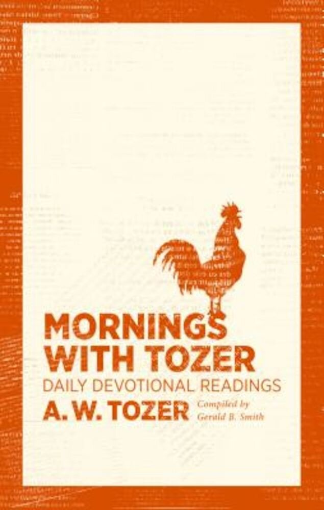 Mornings with Tozer: Daily Devotional Readings, Paperback