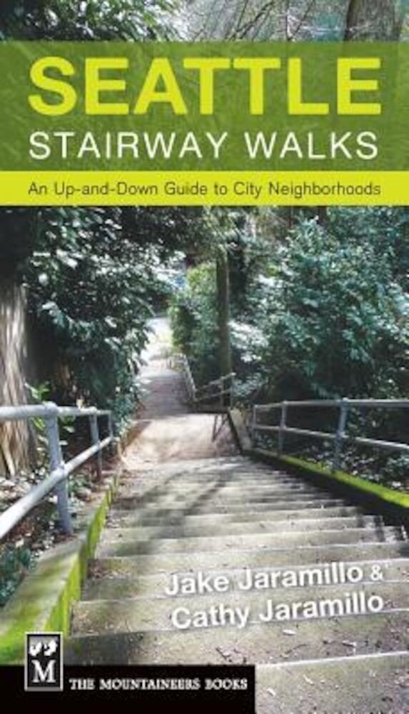 Seattle Stairway Walks: An Up-And-Down Guide to City Neighborhoods, Paperback