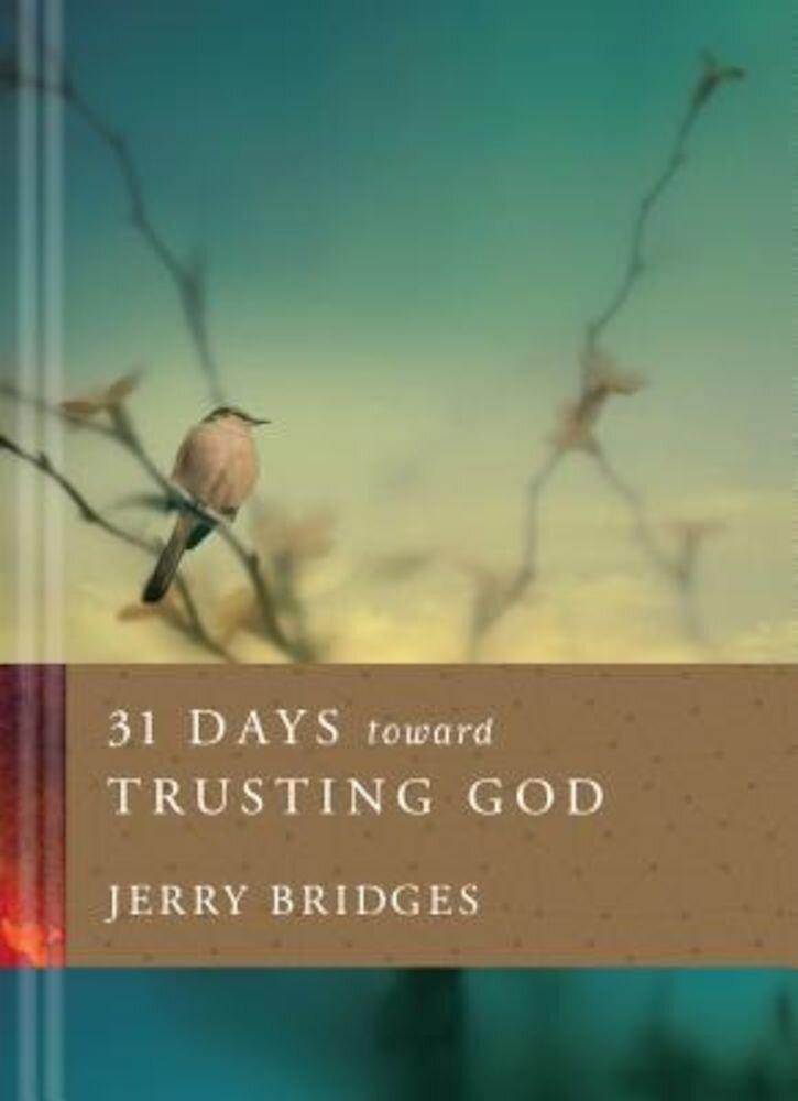 31 Days Toward Trusting God, Hardcover