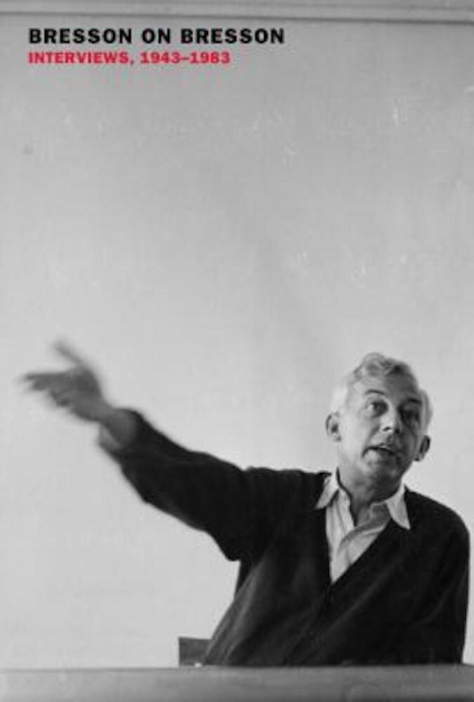 Bresson on Bresson: Interviews, 1943-1983, Hardcover
