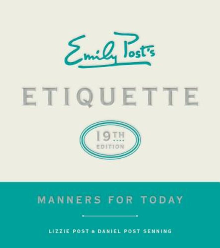 Emily Post's Etiquette, 19th Edition: Manners for Today, Hardcover