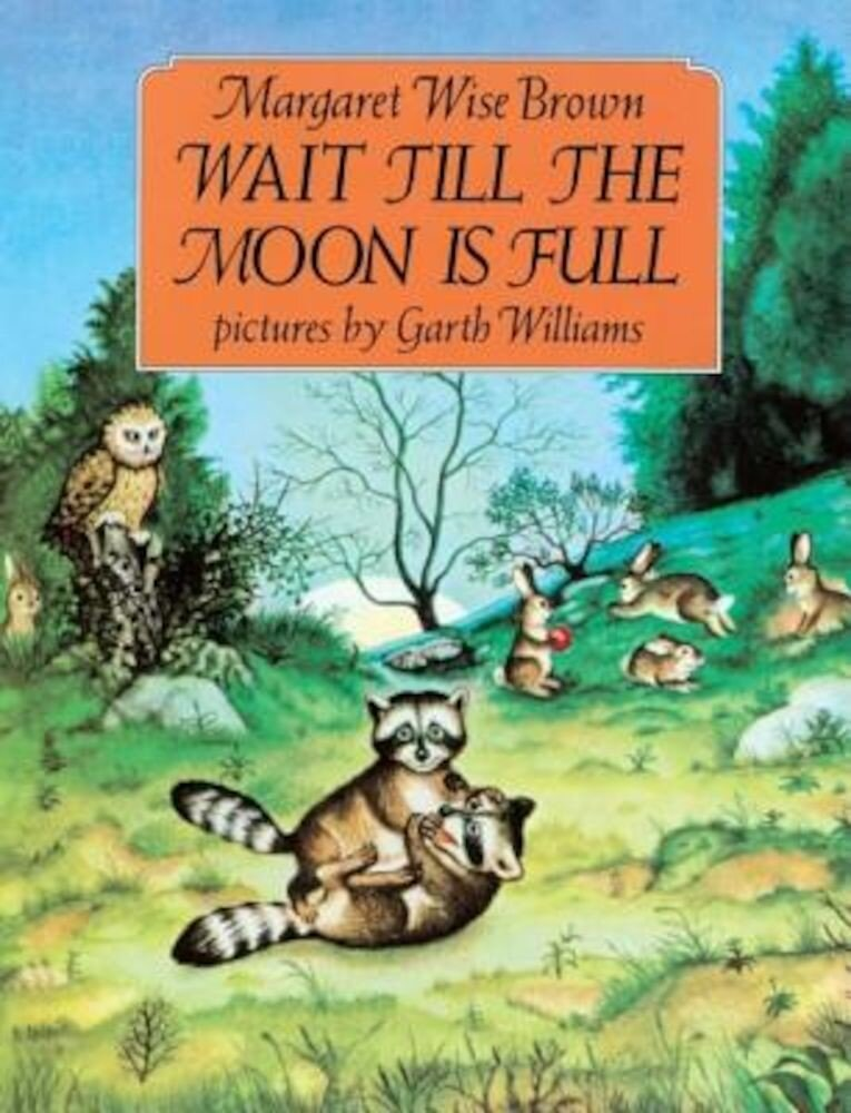 Wait Till the Moon Is Full, Hardcover