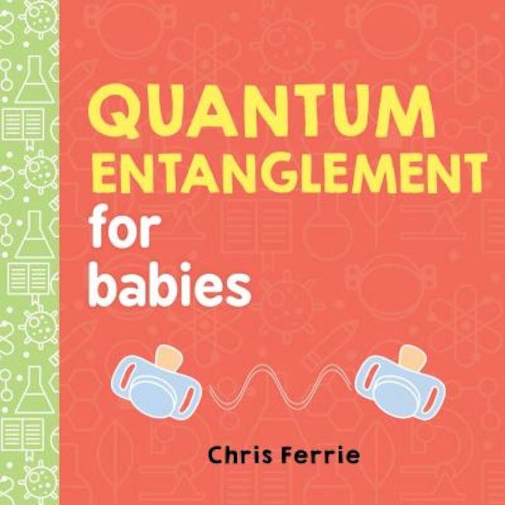 Quantum Entanglement for Babies, Hardcover
