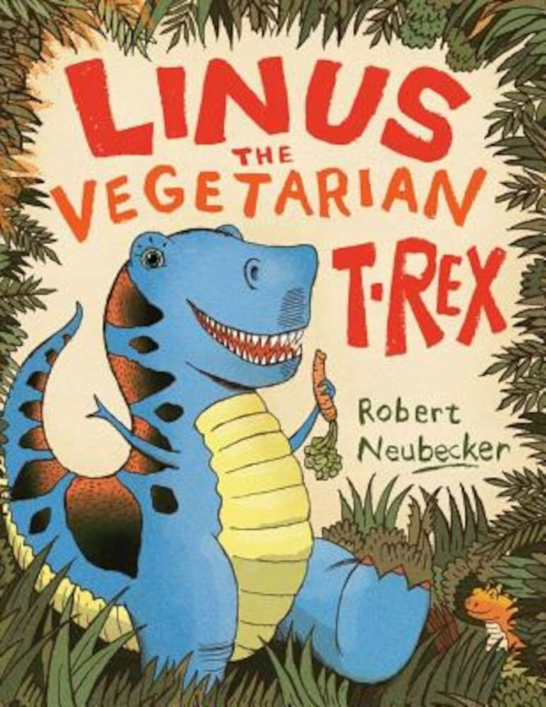 Linus the Vegetarian T. Rex, Hardcover