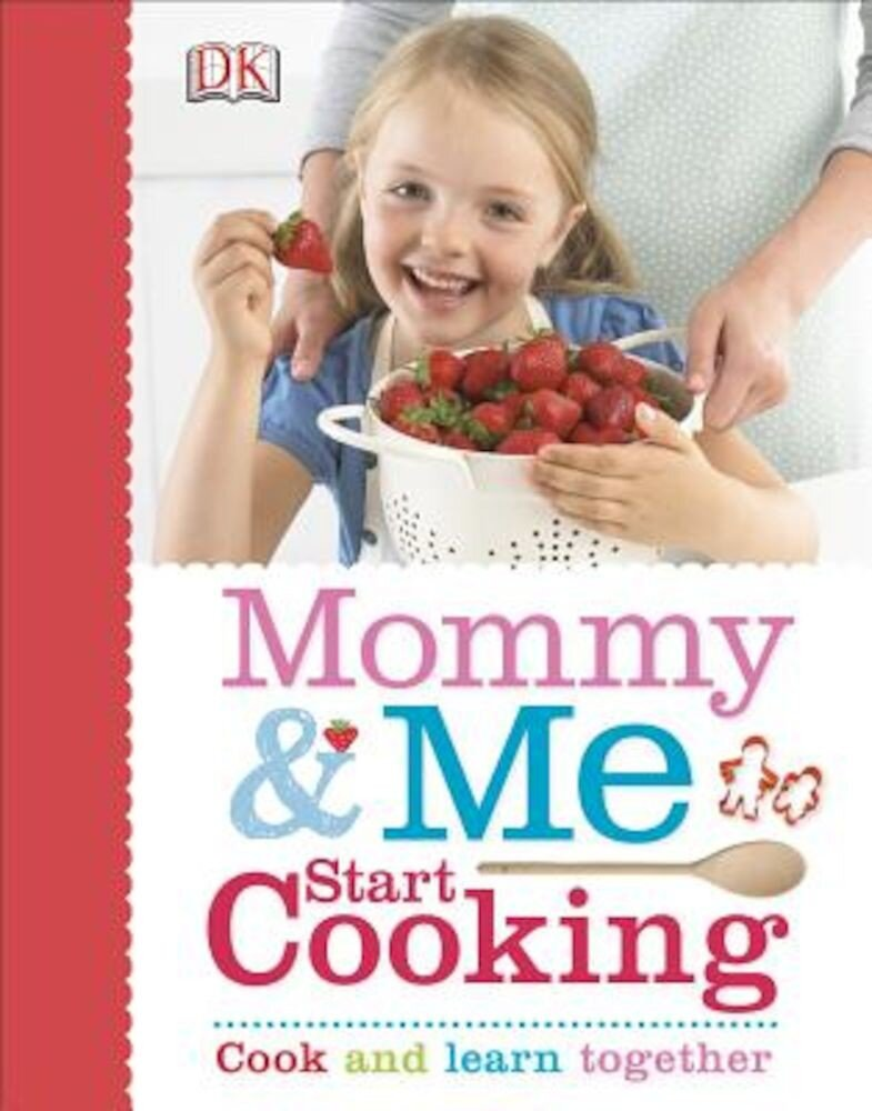Mommy and Me Start Cooking, Hardcover