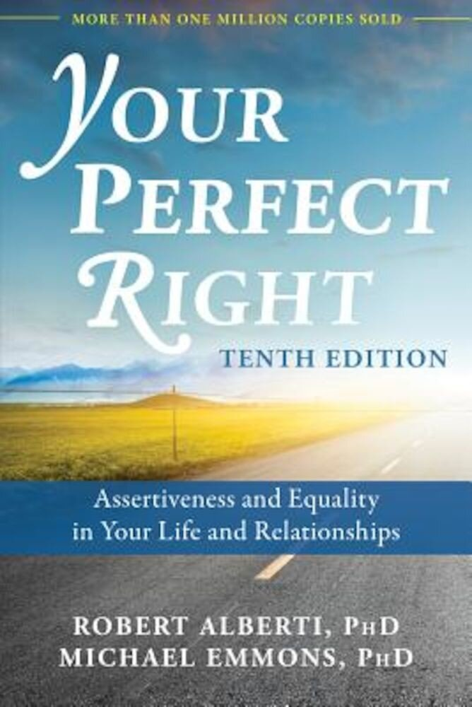Your Perfect Right: Assertiveness and Equality in Your Life and Relationships, Paperback