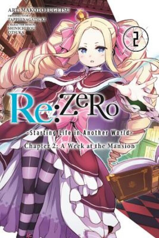 RE: Zero -Starting Life in Another World-, Chapter 2: A Week at the Mansion, Vol. 2 (Manga), Paperback