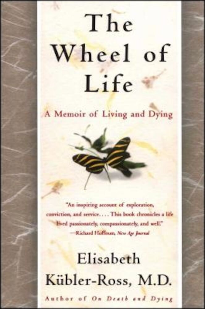 The Wheel of Life: A Memoir of Living and Dying, Paperback