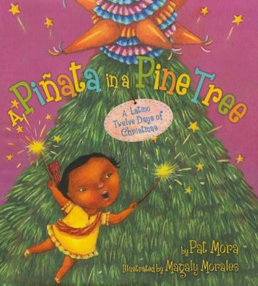 A Pinata in a Pine Tree: A Latino Twelve Days of Christmas, Hardcover
