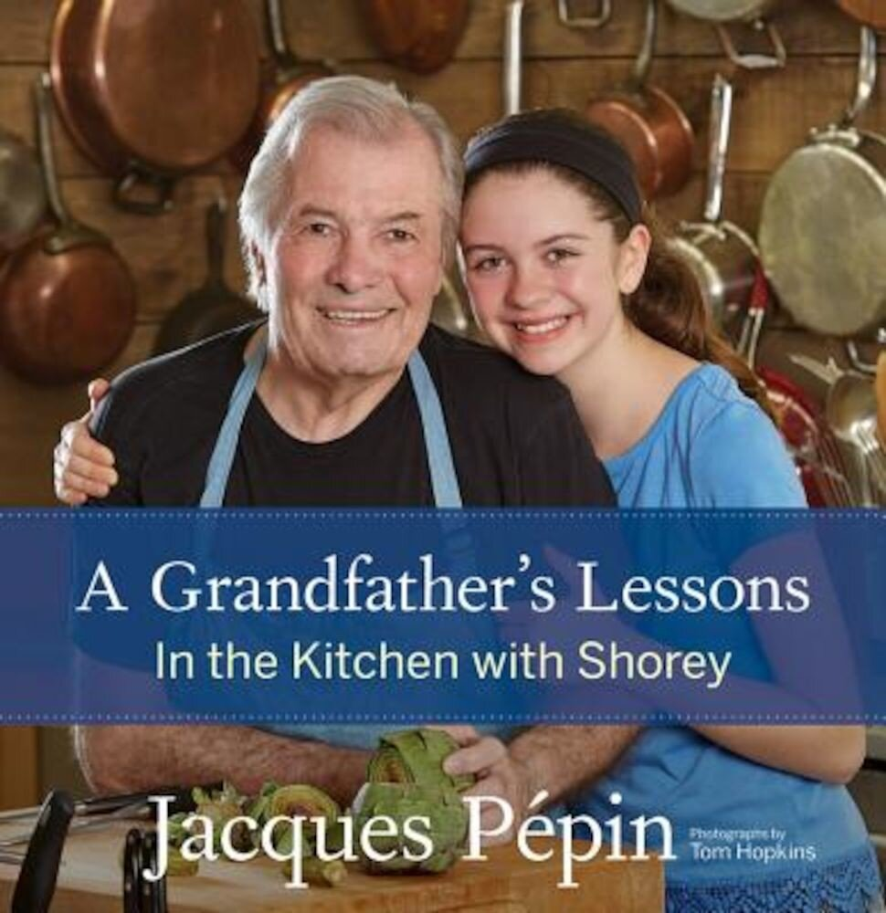A Grandfather's Lessons: In the Kitchen with Shorey, Hardcover