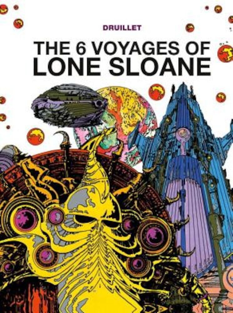 The Six Voyages of Lone Sloane, Volume 1, Hardcover