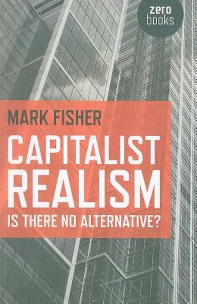 Capitalist Realism: Is There No Alternative?, Paperback