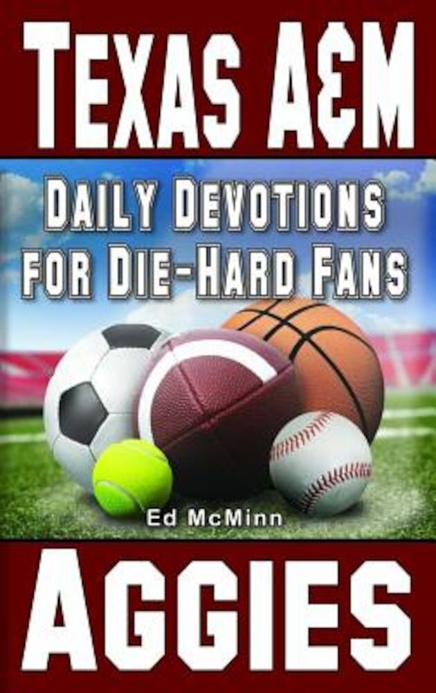 Daily Devotions for Die-Hard Fans Texas A&M Aggies, Paperback