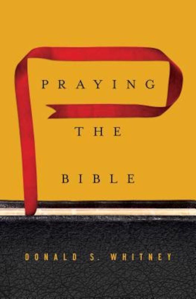 Praying the Bible, Hardcover