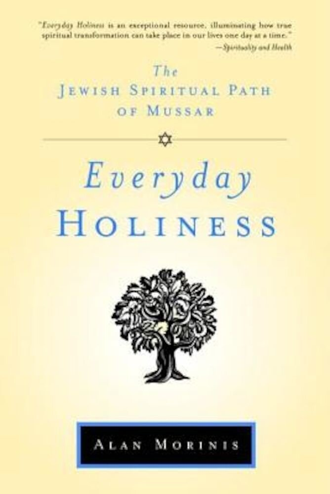Everyday Holiness: The Jewish Spiritual Path of Mussar, Paperback