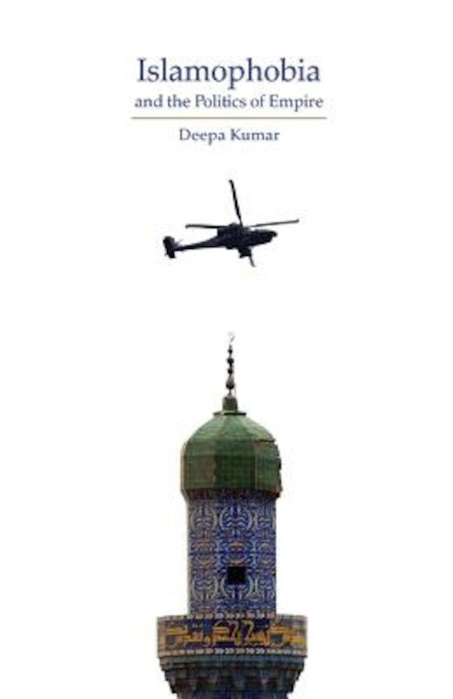 Islamophobia and the Politics of Empire, Paperback