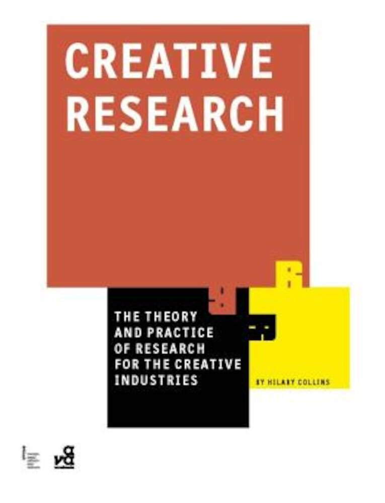 Creative Research: The Theory and Practice of Research for the Creative Industries, Paperback