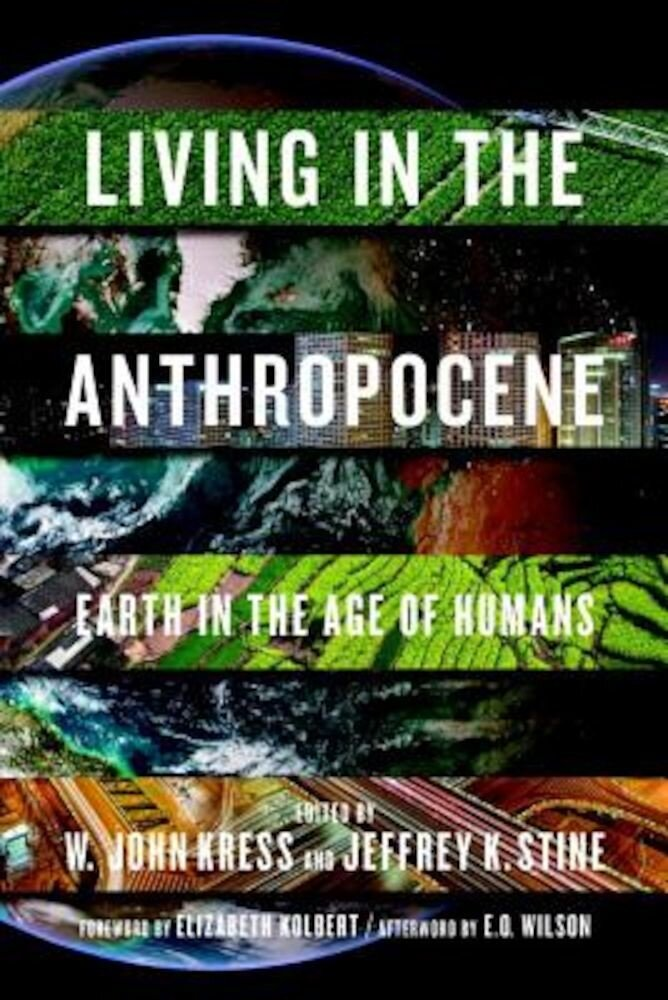 Living in the Anthropocene: Earth in the Age of Humans, Hardcover