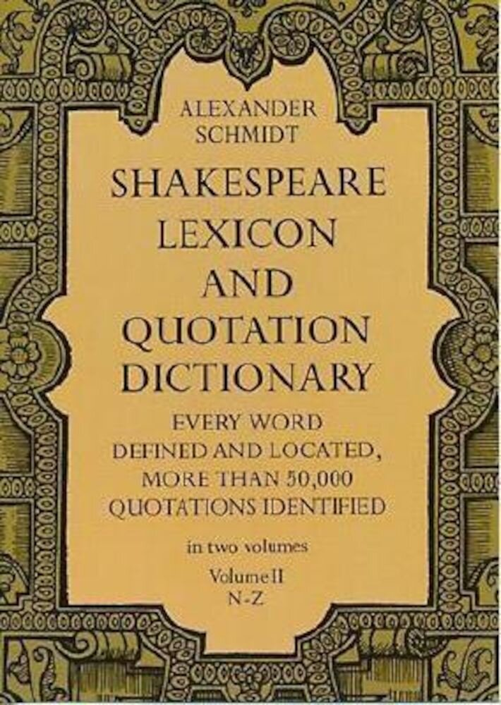 Shakespeare Lexicon and Quotation Dictionary, Vol. 2, Paperback