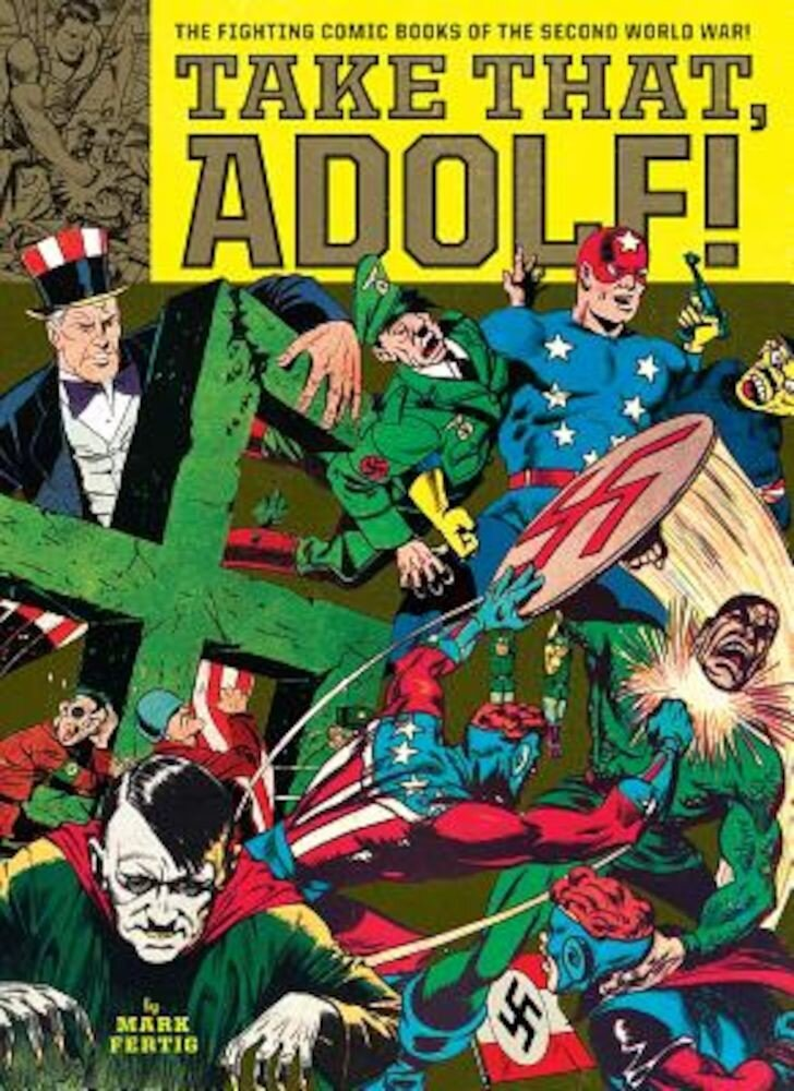 Take That, Adolf!: The Fighting Comic Books of the Second World War, Paperback