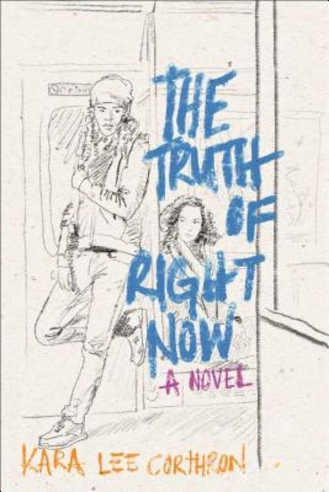 The Truth of Right Now, Hardcover