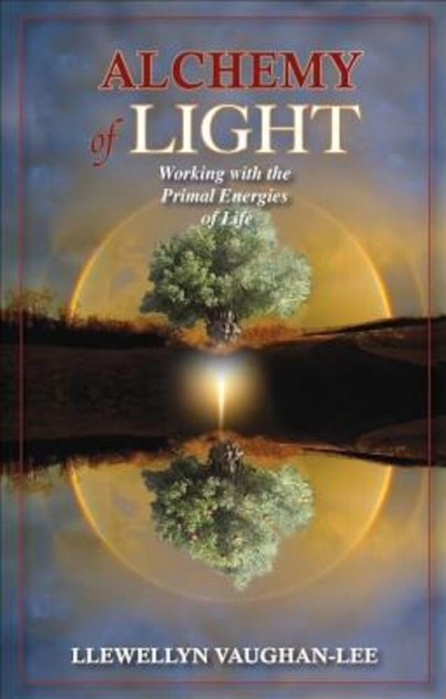 Alchemy of Light: Working with the Primal Energies of Life, Paperback