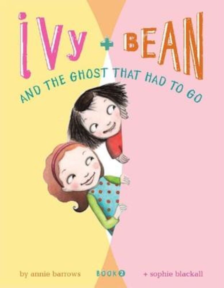 Ivy & Bean and the Ghost That Had to Go, Hardcover