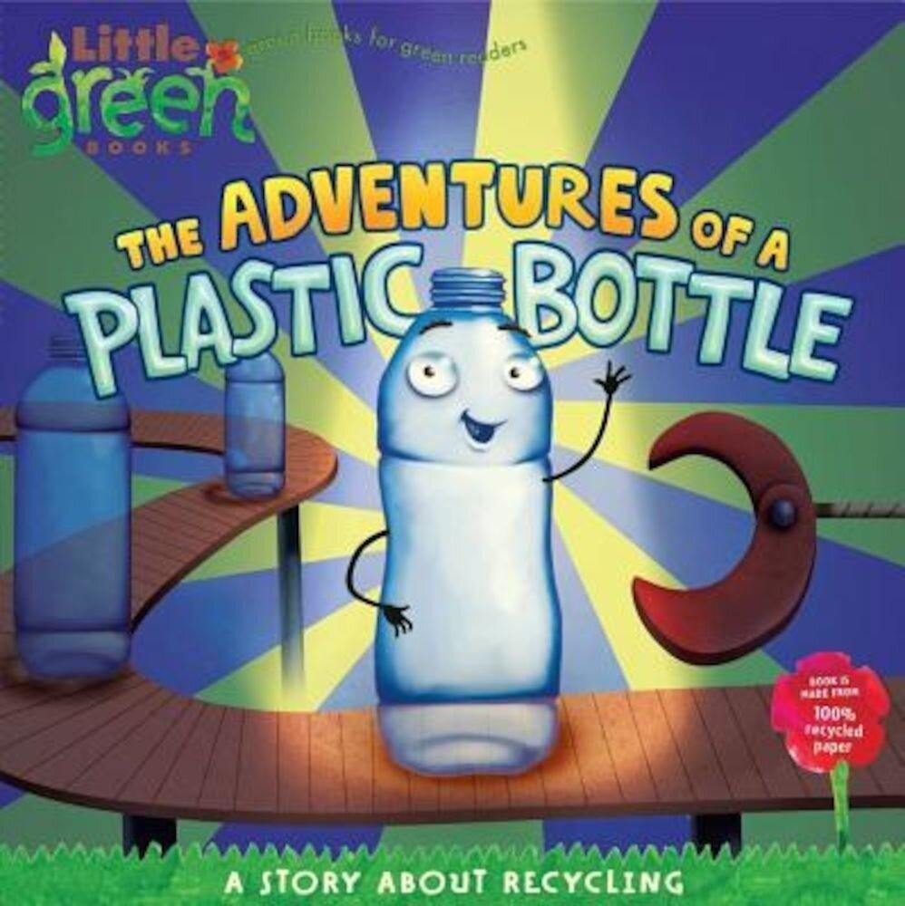 The Adventures of a Plastic Bottle: A Story about Recycling, Paperback