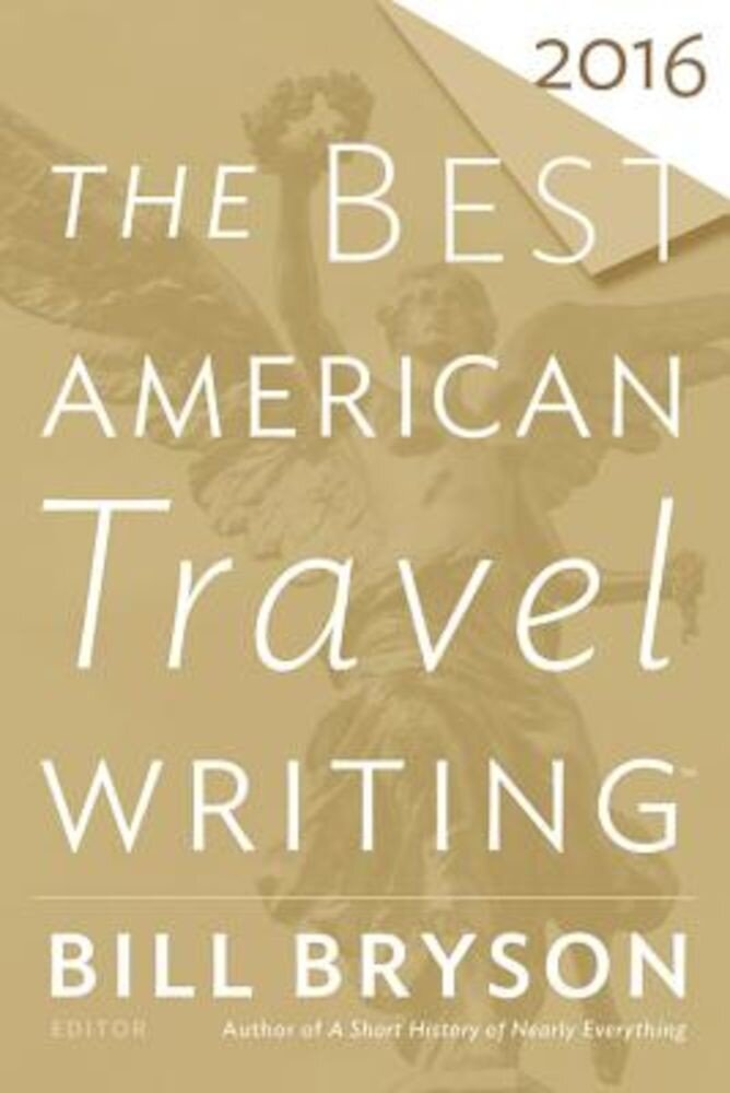 The Best American Travel Writing 2016, Paperback