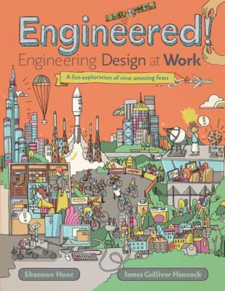 Engineered!: Engineering Design at Work, Hardcover