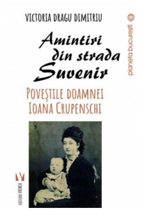 Coperta Carte Amintiri din strada Suvenir.Povestile d-nei. Ioana Crupenschi