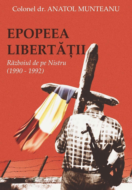 Epopeea Libertatii. Razboiul de pe Nistru (1990-1992) (eBook)