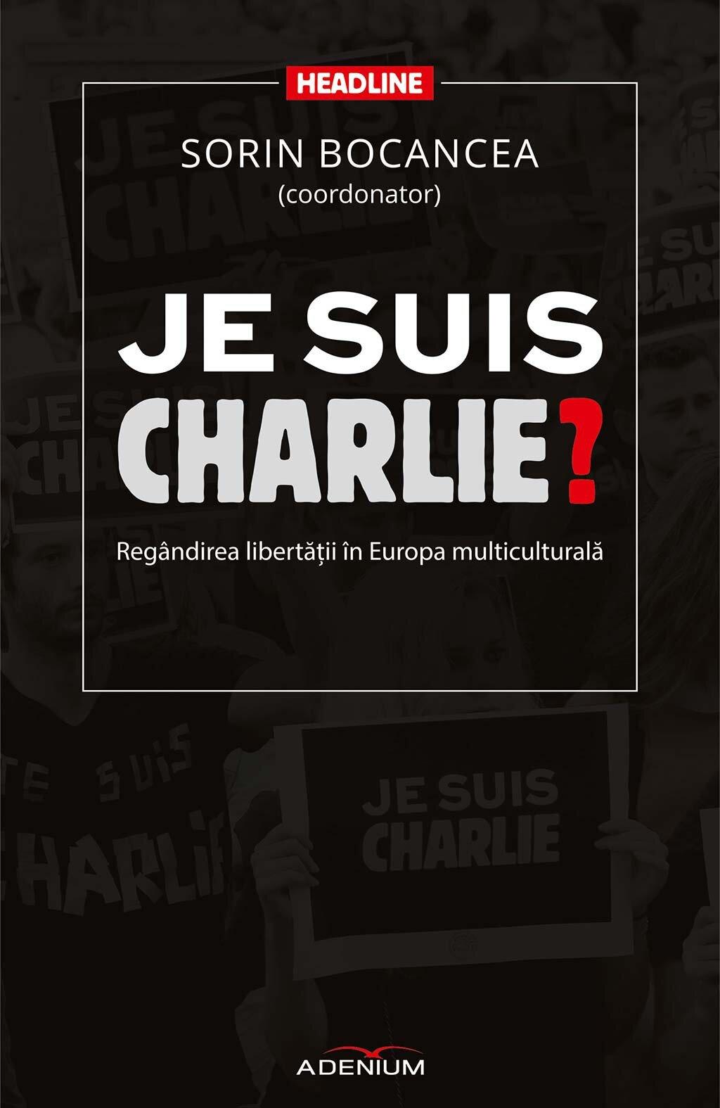 Je suis Charlie? Regandirea libertatii in Europa multiculturala PDF (Download eBook)