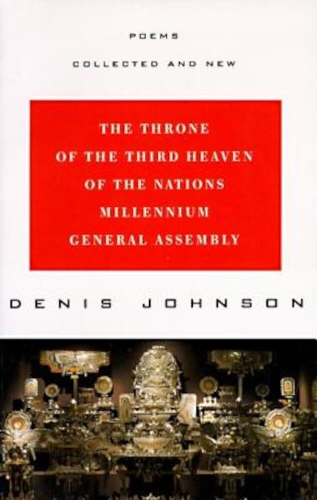 The Throne of the Third Heaven of the Nations Millennium General Assembly: Poems Collected and New, Paperback