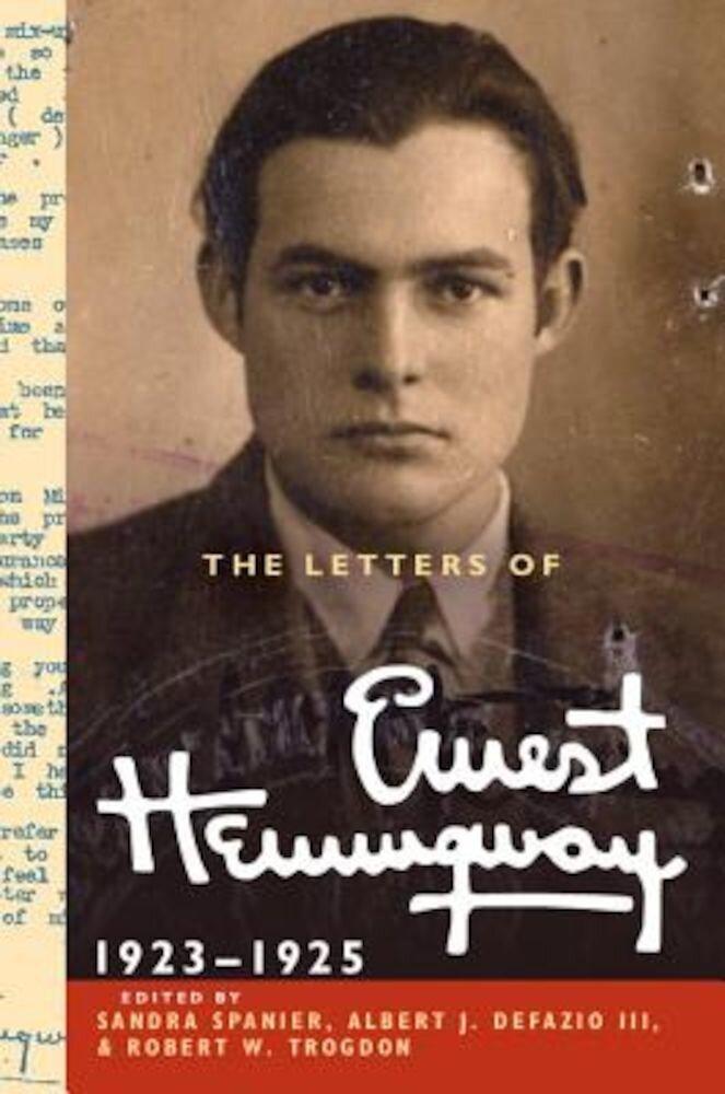 The Letters of Ernest Hemingway: Volume 2, 1923 1925, Hardcover