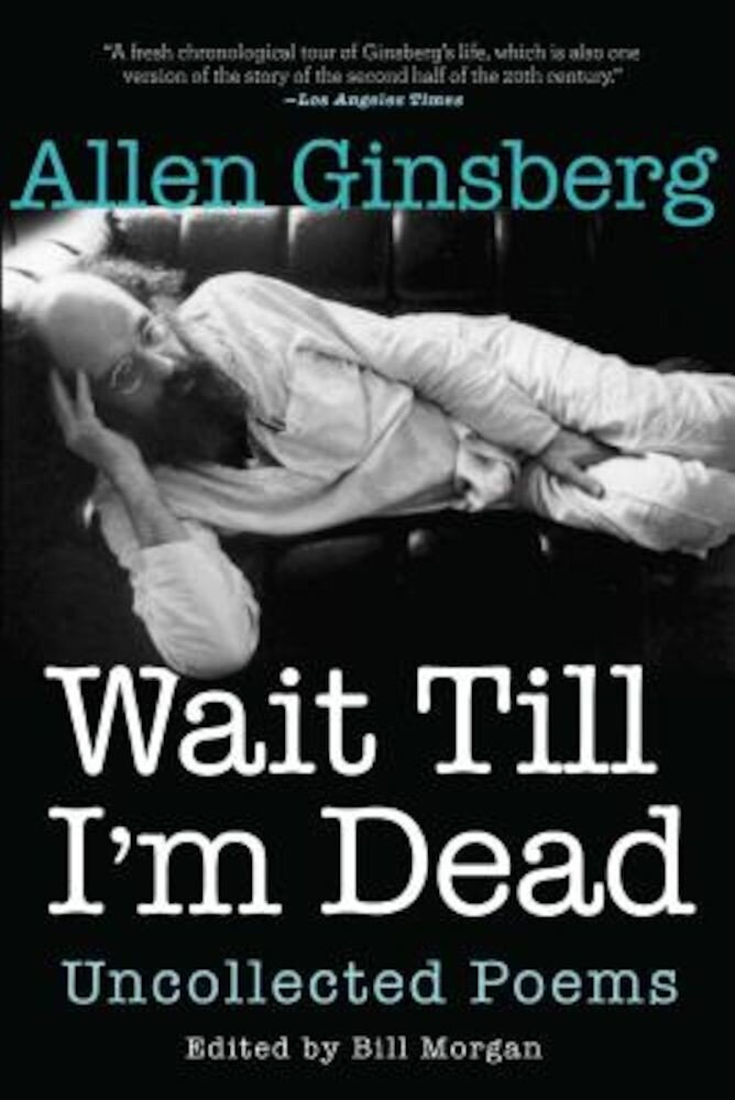 Wait Till I'm Dead: Uncollected Poems, Paperback