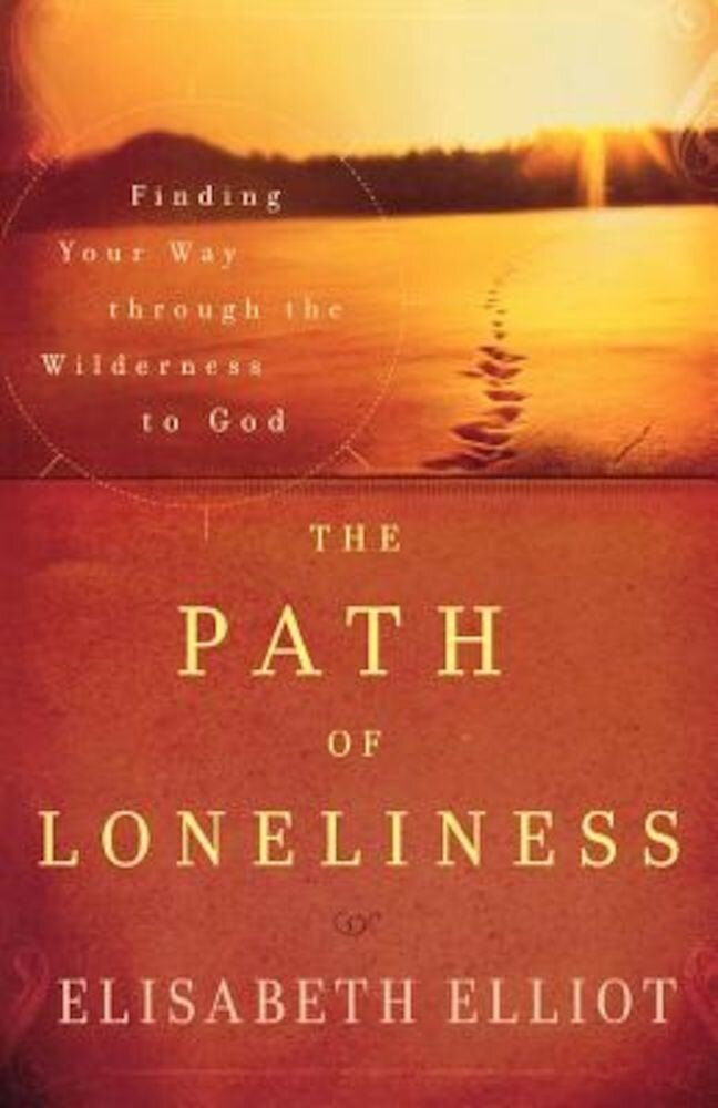 The Path of Loneliness: Finding Your Way Through the Wilderness to God, Paperback