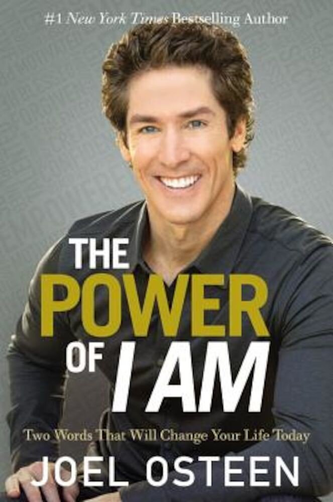 The Power of I Am: Two Words That Will Change Your Life Today, Hardcover